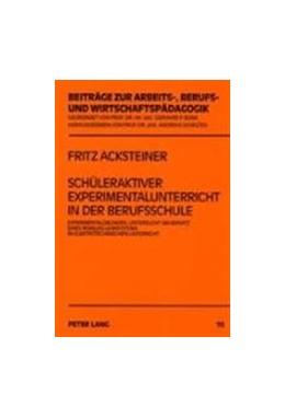 Abbildung von Acksteiner   Schüleraktiver Experimentalunterricht in der Berufsschule   2000   Experimentalübungen, untersuch...