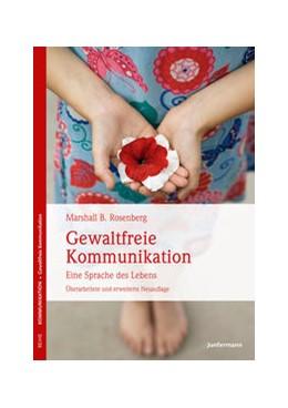 Abbildung von Rosenberg | Gewaltfreie Kommunikation | 1. Auflage | 2016 | beck-shop.de