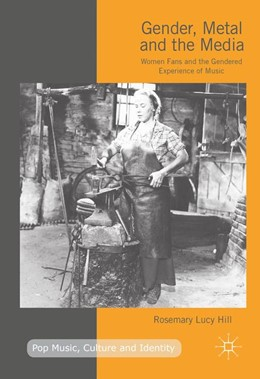 Abbildung von Hill   Gender, Metal and the Media   1st ed. 2016   2016   Women Fans and the Gendered Ex...