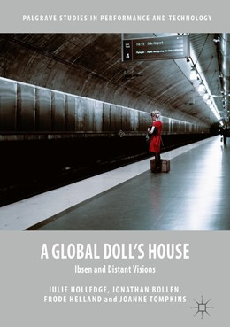 Abbildung von Holledge / Bollen / Helland | A Global Doll's House | 1st ed. 2016 | 2016 | Ibsen and Distant Visions