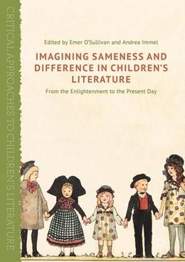 Abbildung von O'Sullivan / Immel | Imagining Sameness and Difference in Children's Literature | 1. Auflage | 2017 | beck-shop.de