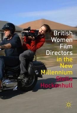 Abbildung von Hockenhull | British Women Film Directors in the New Millennium | 1st ed. 2017 | 2017