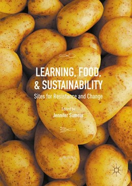 Abbildung von Sumner | Learning, Food, and Sustainability | 1st ed. 2016 | 2016 | Sites for Resistance and Chang...