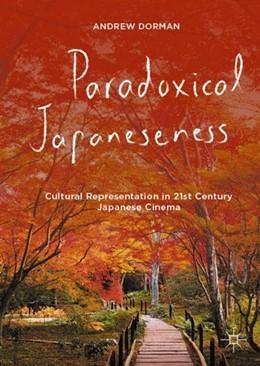 Abbildung von Dorman | Paradoxical Japaneseness | 1st ed. 2016 | 2016 | Cultural Representation in 21s...