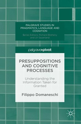 Abbildung von Domaneschi | Presuppositions and Cognitive Processes | 1st ed. 2016 | 2016 | Understanding the Information ...