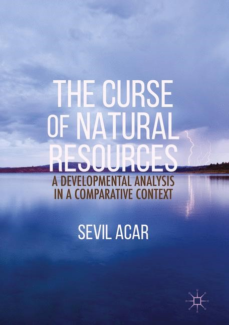 The Curse of Natural Resources | Acar | 1st ed. 2017, 2017 | Buch (Cover)