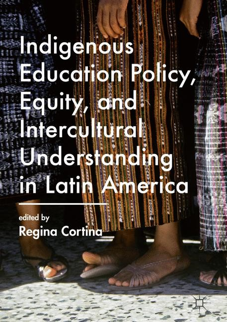 Abbildung von Cortina | Indigenous Education Policy, Equity, and Intercultural Understanding in Latin America | 1st ed. 2017 | 2016
