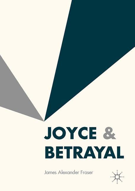 Abbildung von Fraser   Joyce & Betrayal   1st ed. 2016   2016