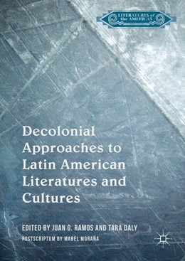 Abbildung von Ramos / Daly | Decolonial Approaches to Latin American Literatures and Cultures | 1. Auflage | 2016 | beck-shop.de