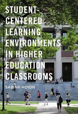 Abbildung von Hoidn   Student-Centered Learning Environments in Higher Education Classrooms   1st ed. 2017   2016