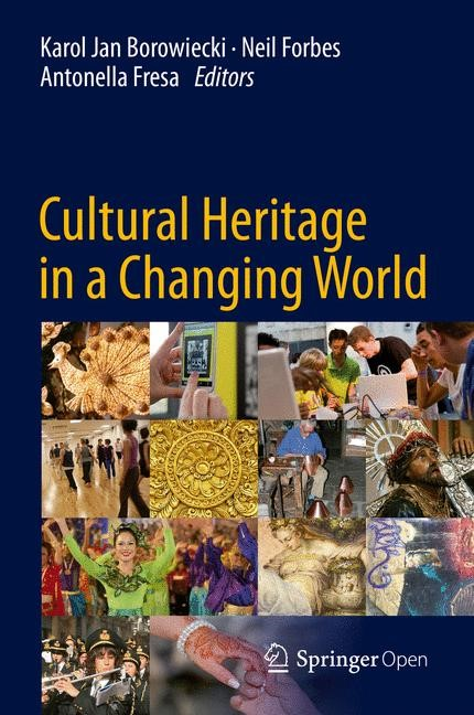 Cultural Heritage in a Changing World | Borowiecki / Forbes / Fresa | 1st ed. 2016, 2016 | Buch (Cover)
