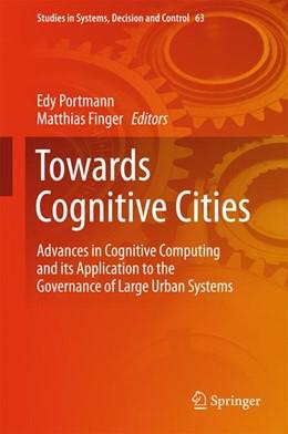 Abbildung von Portmann / Finger | Towards Cognitive Cities | 1st ed. 2016 | 2016 | Advances in Cognitive Computin... | 63