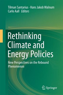 Abbildung von Santarius / Walnum / Aall | Rethinking Climate and Energy Policies | 1st ed. 2016 | 2016 | New Perspectives on the Reboun...