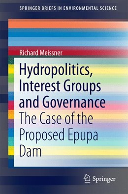 Abbildung von Meissner | Hydropolitics, Interest Groups and Governance | 1st ed. 2016 | 2016 | The Case of the Proposed Epupa...