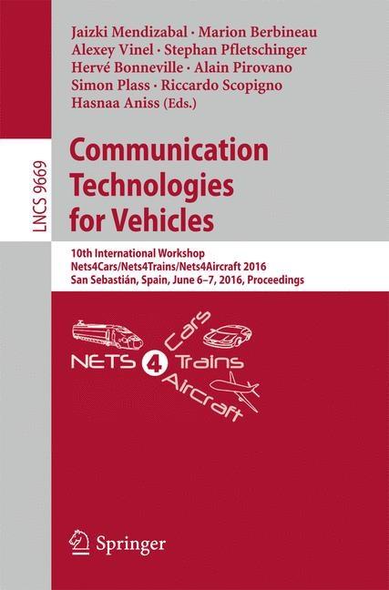 Abbildung von Mendizabal / Berbineau / Vinel / Pfletschinger / Bonneville / Pirovano / Plass / Scopigno / Aniss | Communication Technologies for Vehicles | 1st ed. 2016 | 2016
