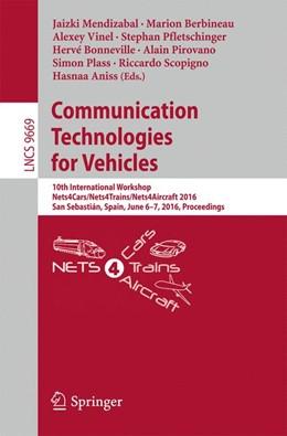 Abbildung von Mendizabal / Berbineau / Vinel / Pfletschinger / Bonneville / Pirovano / Plass / Scopigno / Aniss | Communication Technologies for Vehicles | 1st ed. 2016 | 2016 | 10th International Workshop, N... | 9669