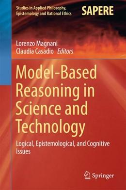Abbildung von Magnani / Casadio | Model-Based Reasoning in Science and Technology | 1. Auflage | 2016 | 27 | beck-shop.de