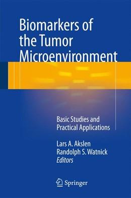 Abbildung von Akslen / Watnick | Biomarkers of the Tumor Microenvironment | 1. Auflage | 2017 | beck-shop.de