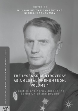 Abbildung von deJong-Lambert / Krementsov | The Lysenko Controversy as a Global Phenomenon, Volume 1 | 1st ed. 2017 | 2017 | Genetics and Agriculture in th...