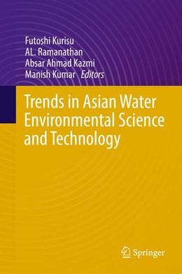 Abbildung von Kurisu / Ramanathan | Trends in Asian Water Environmental Science and Technology | 1. Auflage | 2016 | beck-shop.de