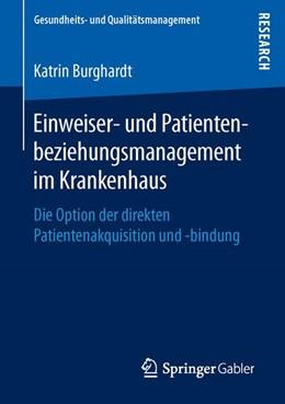Abbildung von Burghardt | Einweiser- und Patientenbeziehungsmanagement im Krankenhaus | 2016 | Die Option der direkten Patien...