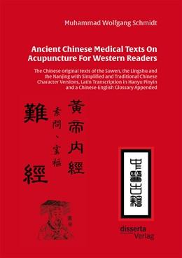 Abbildung von Schmidt | Ancient Chinese Medical Texts On Acupuncture For Western Readers | Erstauflage | 2016 | The Chinese original texts of ...