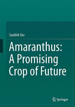 Abbildung von Das | Amaranthus: A Promising Crop of Future | 1. Auflage | 2016 | beck-shop.de