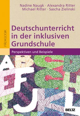 Abbildung von Naugk / Ritter | Deutschunterricht in der inklusiven Grundschule | 2016 | Perspektiven und Beispiele