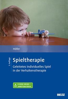 Abbildung von Höfer | Spieltherapie | Originalausgabe, 2., überarbeitete Aufl. | 2016 | Geleitetes individuelles Spiel...