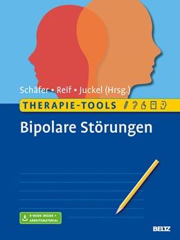 Abbildung von Schäfer / Reif / Juckel | Therapie-Tools Bipolare Störungen | Originalausgabe | 2016 | Mit E-Book inside und Arbeitsm...