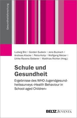 Abbildung von Bilz / Sudeck / Bucksch / Klocke / Kolip / Melzer / Ravens-Sieberer / Richter | Schule und Gesundheit | 2016 | Ergebnisse des WHO-Jugendgesun...