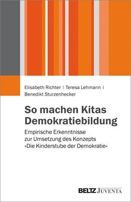 Abbildung von Richter / Lehmann / Sturzenhecker | So machen Kitas Demokratiebildung | 2017 | Empirische Erkenntnisse zur Um...