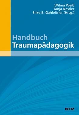 Abbildung von Weiß / Kessler | Handbuch Traumapädagogik | 1. Auflage | 2016 | beck-shop.de