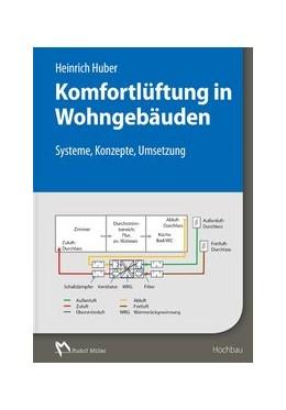 Abbildung von Huber | Komfortlüftung in Wohngebäuden | 2016 | Konzepte für Neubau und Bestan...