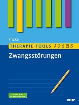 Abbildung von Fricke | Therapie-Tools Zwangsstörungen | Originalausgabe | 2016 | Mit E-Book inside und Arbeitsm...