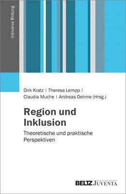 Abbildung von Kratz / Lempp / Muche / Oehme | Region und Inklusion | 2016 | Theoretische und praktische Pe...