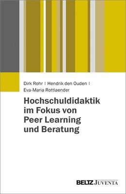 Abbildung von Rohr / Ouden | Hochschuldidaktik im Fokus von Peer Learning und Beratung | 1. Auflage | 2016 | beck-shop.de