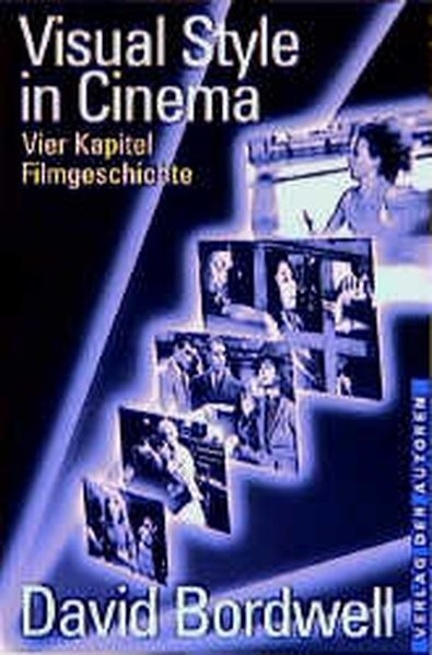 Visual Style in Cinema | Bordwell / Rost | 3. A, 2006 | Buch (Cover)