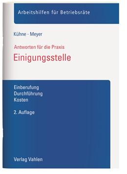 Abbildung von Kühne / Meyer | Einigungsstelle | 2. Auflage | 2016 | beck-shop.de