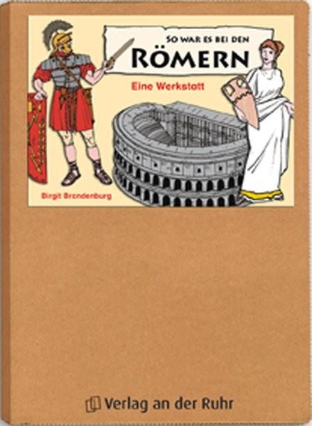 So war es bei den Römern. Eine Werkstatt   Brandenburg   1. Auflage, 2006 (Cover)