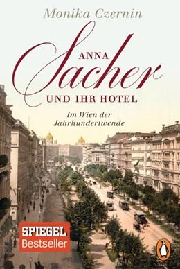Abbildung von Czernin   Anna Sacher und ihr Hotel   1. Auflage   2016   beck-shop.de
