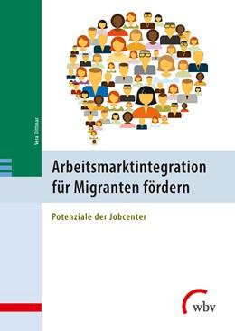 Abbildung von Dittmar | Arbeitsmarktintegration für Migranten fördern | 2016 | Potenziale der Jobcenter