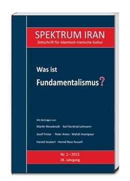 Abbildung von Kulturabteilung der Botschaft der Islamischen Republik Iran in Berlin | Was ist Fundamentalismus? | 1. Auflage | 2016 | beck-shop.de