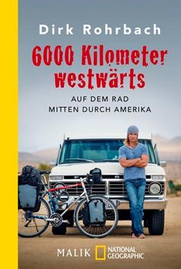 Abbildung von Rohrbach | 6000 Kilometer westwärts | 1. Auflage | 2017 | beck-shop.de