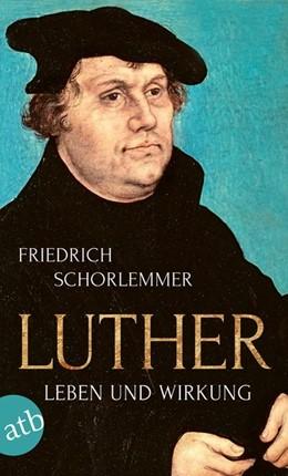 Abbildung von Schorlemmer | Luther | 2017 | Leben und Wirkung