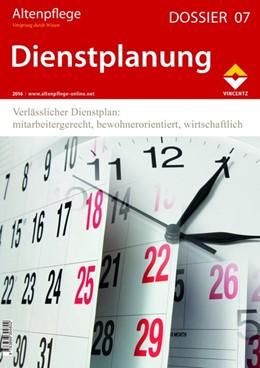 Abbildung von Zeitschrift Altenpflege   Altenpflege Dossier 07 - Dienstplanung   2016   Verlässlicher Dienstplan: mita...