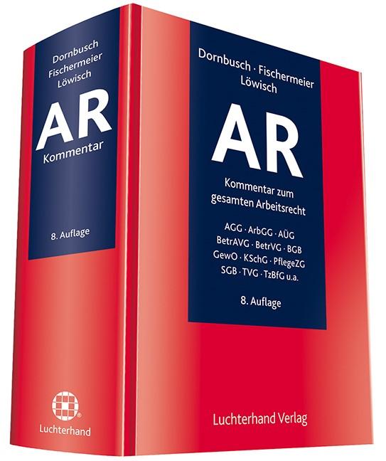 AR - Kommentar zum gesamten Arbeitsrecht | Dornbusch / Fischermeier / Löwisch | 8. Auflage, 2016 | Buch (Cover)