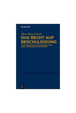 Abbildung von Gerson | Das Recht auf Beschuldigung | 2016 | Strafprozessuale Verfahrensbal...