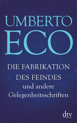 Abbildung von Eco | Die Fabrikation des Feindes und andere Gelegenheitsschriften | 1. Auflage | 2016 | beck-shop.de