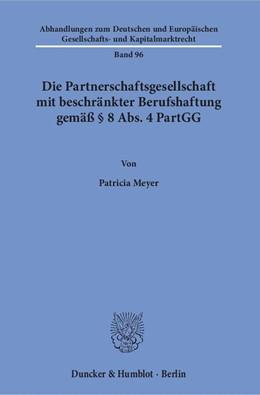 Abbildung von Meyer | Die Partnerschaftsgesellschaft mit beschränkter Berufshaftung gemäß § 8 Abs. 4 PartGG | 2016 | 96